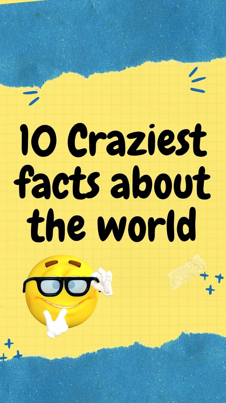 10 craziest fun facts about the world