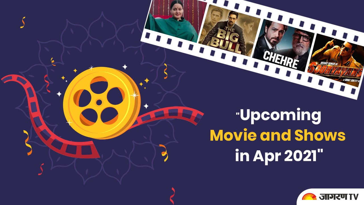Bollywood Movies and Shows Releasing in April 2021 - Big Bull, Thalaivi and other films Date, Schedule, Full List & Calendar